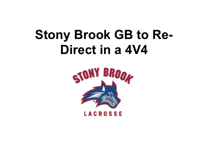 Article: Stony Brook GB to Re-Direct in 4V4