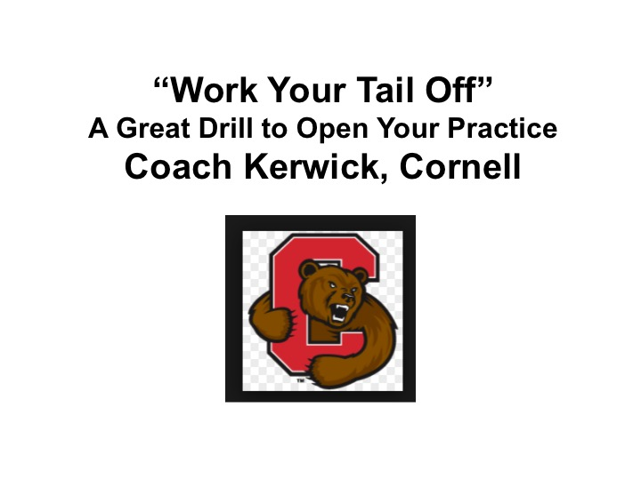 """Article: """"Work Your Tail Off Drill"""" – To Open Practice from Cornell"""