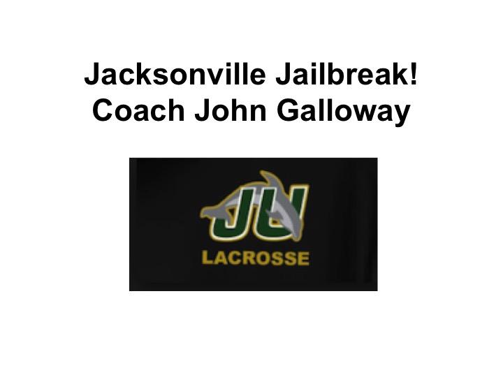 Article: New Jailbreak Scramble, Jacksonville University Coach John Galloway