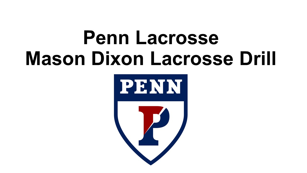 Article: Mason Dixon Lacrosse Drill as they run it at Penn